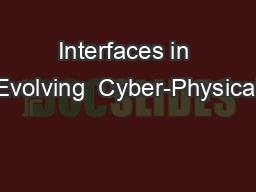 Interfaces in Evolving  Cyber-Physical