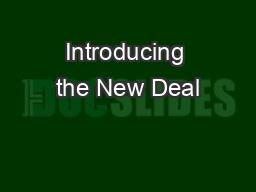 Introducing the New Deal