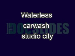 Waterless carwash studio city PDF document - DocSlides