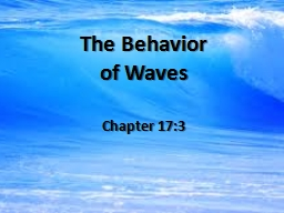 The Behavior  of Waves Chapter 17:3