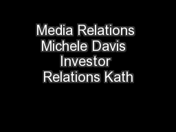 Media Relations Michele Davis  Investor Relations Kath PowerPoint PPT Presentation