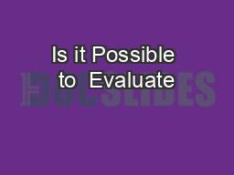 Is it Possible to  Evaluate