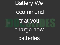 Getting started Battery We recommend that you charge new batteries before using them PowerPoint PPT Presentation
