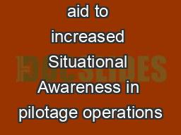 Drones – an aid to increased Situational Awareness in pilotage operations