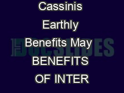 Page  Cassinis Earthly Benefits May  BENEFITS OF INTER