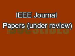 IEEE Journal Papers (under review)