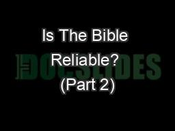 Is The Bible Reliable? (Part 2)