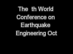 The  th World Conference on Earthquake Engineering Oct