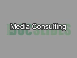 Media Consulting PDF document - DocSlides