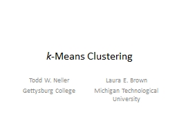 k -Means Clustering Todd W. Neller