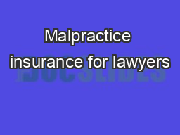 Malpractice insurance for lawyers PDF document - DocSlides