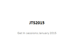 JTS2015 Get In sessions January 2015