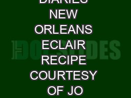 CLAIR DIARIES NEW ORLEANS ECLAIR RECIPE COURTESY OF JO PowerPoint PPT Presentation