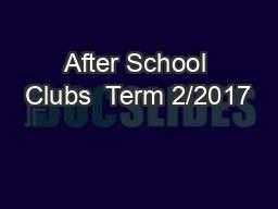 After School Clubs  Term 2/2017