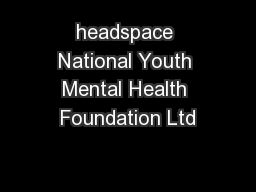 headspace National Youth Mental Health Foundation Ltd