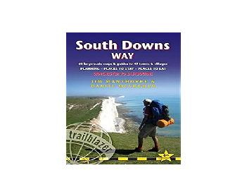 EPUB FREE  South Downs Way Trailblazer British Walking Guides 60 LargeScale Walking Maps  Guides to 49 Towns  Villages  Planning Places To Stay Places to Eat  Winchester to