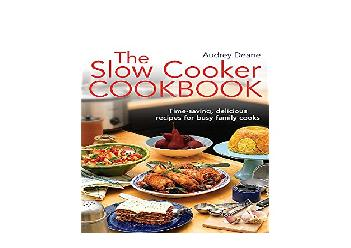 EPUB FREE  The Slow Cooker Cookbook TimeSaving Delicious Recipes for Busy Family Cooks