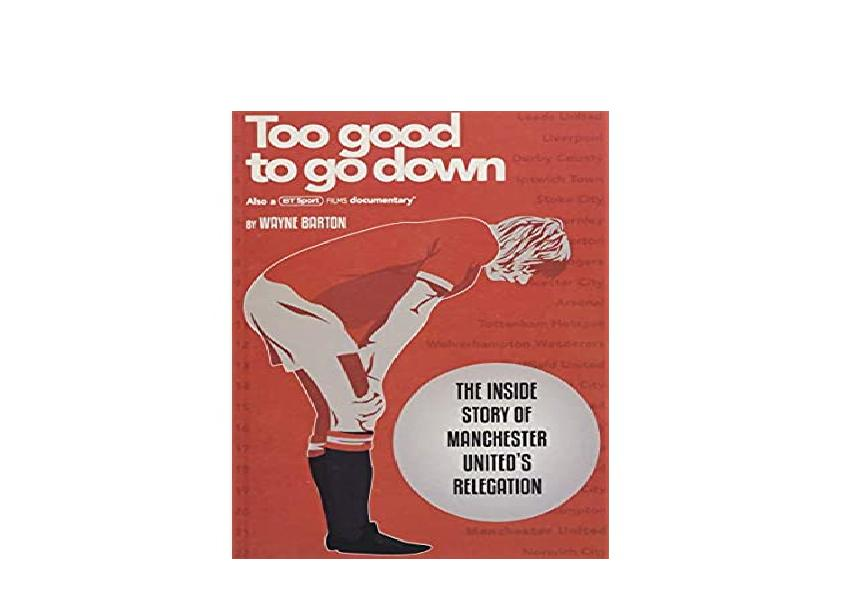 EPUB FREE  Too Good To Go Down The Inside Story of Manchester Uniteds Relegation