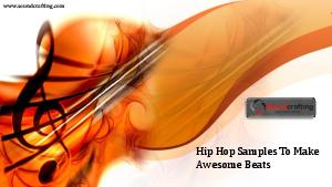 Hip Hop Samples To Make Awesome Beats