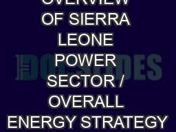 OVERVIEW OF SIERRA LEONE POWER SECTOR / OVERALL ENERGY STRATEGY