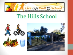 The Hills School The Hills School is one of the Health Promoting Schools.