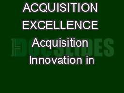 ACQUISITION EXCELLENCE Acquisition Innovation in