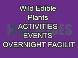 Wild Edible Plants ACTIVITIES EVENTS OVERNIGHT FACILIT