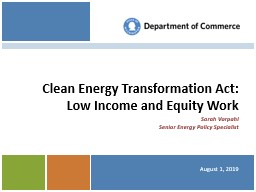 August 1, 2019 Clean Energy Transformation Act: Low Income and Equity Work