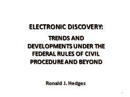 Ronald J. Hedges ELECTRONIC DISCOVERY: