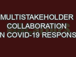 MULTISTAKEHOLDER COLLABORATION ON COVID-19 RESPONSE
