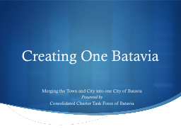 Creating One Batavia Merging the Town and City into one City of Batavia