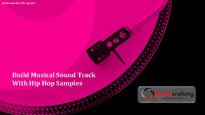 Build Musical Sound Track With Hip Hop Samples