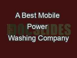 A Best Mobile Power Washing Company PowerPoint PPT Presentation