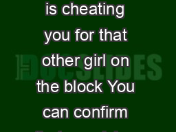Signs of Cheating Boyfriend Do you have doubts that your boyfriend is cheating you for that other girl on the block You can confirm that suspicion by checking out these identifiable signs of a cheatin