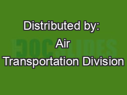 Distributed by:  Air Transportation Division