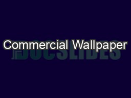 Commercial Wallpaper PDF document - DocSlides