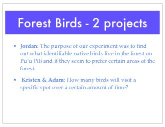 Forest Birds - 2 projectsable native birds live in the forest on Pu`u