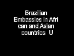 Brazilian Embassies in Afri can and Asian countries  U