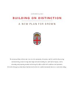 BUILDING ON DISTINCTION A NEW PLAN FOR BROWN OCTOBER   The mission of Brown University is to serve the community the nation and the world by discovering communicating and preserving knowledge and unde