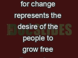 THE CURRENT ECONOMIC SITUATION AND THE CHALLENGES Decisive vote for change represents the desire of the people to grow free themselves from the curse of poverty and use the opportunity provided by the