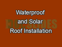 Waterproof and Solar Roof Installation
