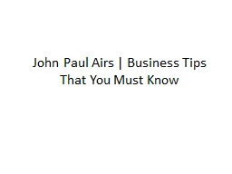 John Paul Airs   Business Tips That You Must Know