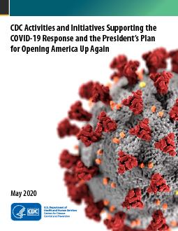 CDC Activities and Initiatives Supporting the COVID-19 Response and th