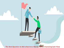 The Best Question to Ask a Business Mentor about Improving Cash Flow