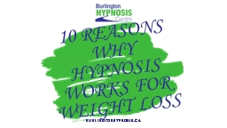 10 Reasons Why Hypnosis Works For Weight Loss