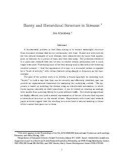 Burst and Hierarc hical Structure in Streams Jon Klein erg Abstract fundamen tal problem in text data mining is to extract meaningful structure from do cumen streams that arriv con tin uously er time