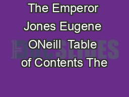 The Emperor Jones Eugene ONeill  Table of Contents The