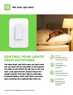 CONTROL YOUR LIGHTS The Wemo Smart Light Switch gives you total contro