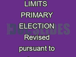 Revised  EN ENNETT ECRETARY OF TATE TATE OF RIZONA CAMPAIGN CONTRIBUTION LIMITS  PRIMARY ELECTION Revised pursuant to Laws  Chapter  Local candidate per election Legislative candidate per election Sta