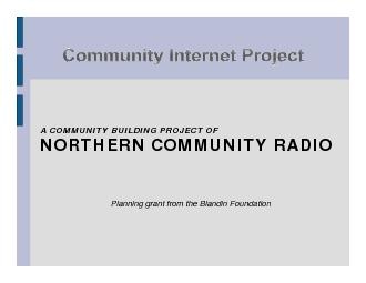 A COMMUNITY BUILDING PROJECT OF NORTHERN COMMUNITY RADIOPlanning grant